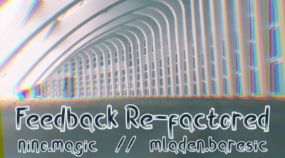 Feedback Re-factored
