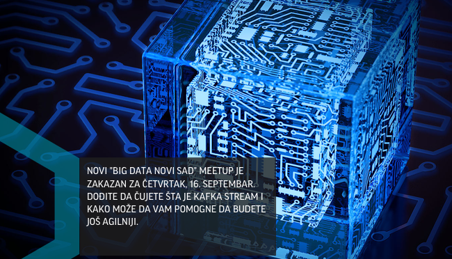 #5 Big Data Novi Sad Meetup: Enter Kafka Streams