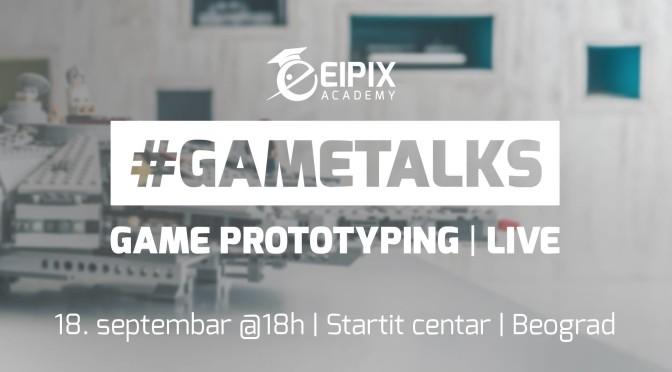 GameTalks: Game Prototyping | LIVE