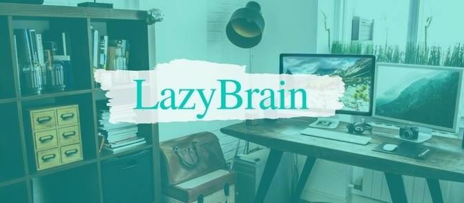 LazyBrain - Master Plan 0.01
