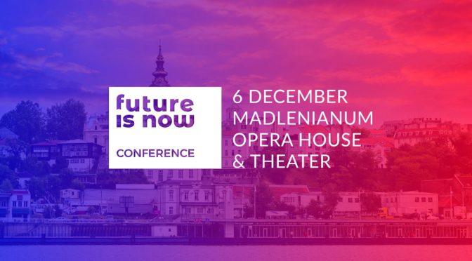 Konferencija Future is Now –  Korak u budućnost!
