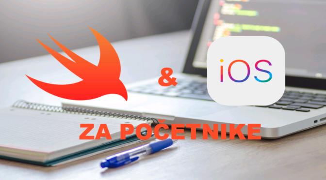 Swift/iOS programiranje za početnike. Kako do App Store-a i zaposlenja? #7