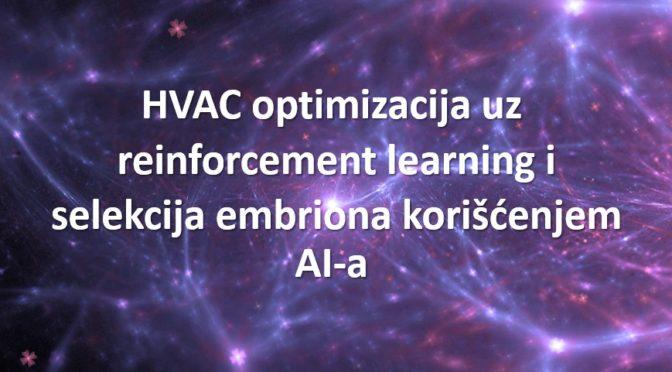 HVAC optimizacija uz reinforcement learning i selekcija embriona korišćenjem AI-a