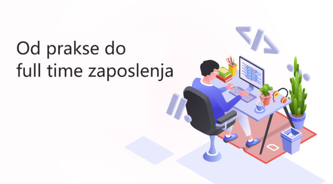 Od prakse do full time zaposlenja
