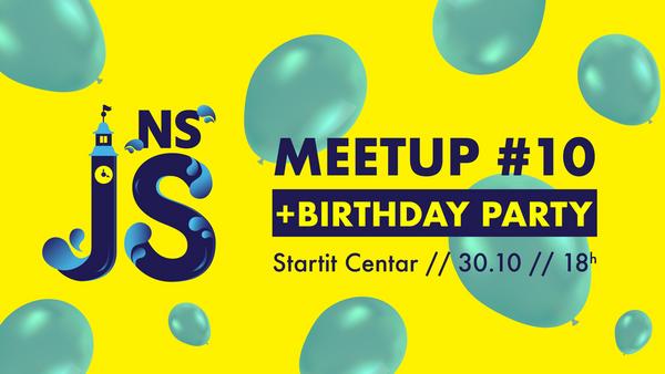 NS JS Meetup #10 + Rođendan