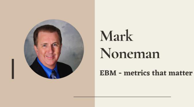 EBM - metrics that matter Mark N.