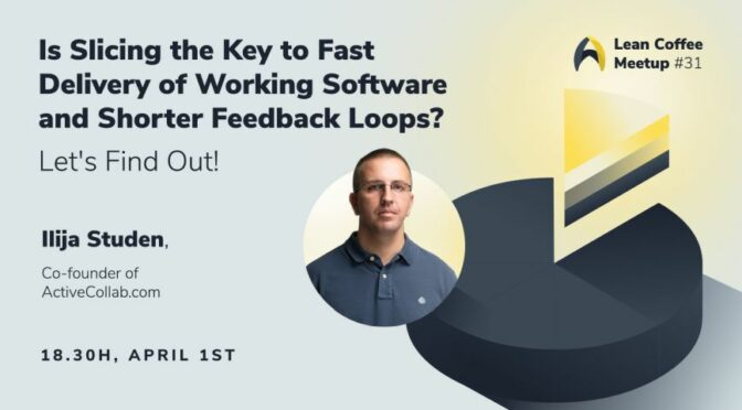 Is Slicing the Key to Fast Delivery of Working Software?